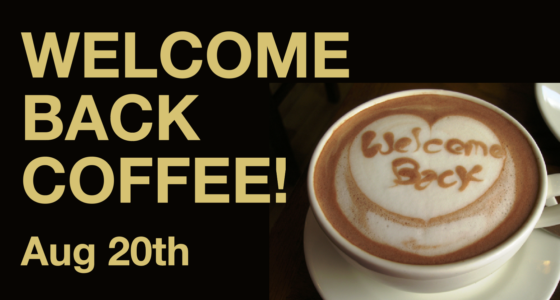 Welcome Back Coffee! August 20th